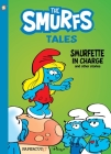 Smurf Tales #2: Smurfette in Charge and other stories (The Smurfs Graphic Novels #2) Cover Image
