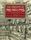 The Origins of Museums: The Cabinet of Curiosities in Sixteenth- And Seventeenth-Century Europe Cover Image