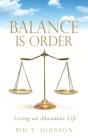 Balance is Order: Living an Abundant Life Cover Image