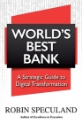 World's Best Bank: A Strategic Guide to Digital Transformation Cover Image