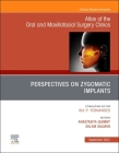 Perspectives on Zygomatic Implants, an Issue of Atlas of the Oral & Maxillofacial Surgery Clinics, 29 (Clinics: Dentistry #29) Cover Image