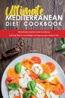 Ultimate Mediterranean Diet Cookbook: The Ultimate Mediterranean Cookbook the Easy Way to Lose Weight and Improve your Healthy Life! Cover Image
