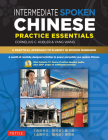 Intermediate Spoken Chinese Practice Essentials: A Wealth of Activities to Enhance Your Spoken Mandarin (DVD Included) Cover Image