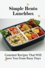 Simple Bento Lunchbox: Gourmet Recipes That Will Save You From Busy Days: Soups For Bento Ideas Cover Image