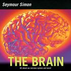 The Brain: All about Our Nervous System and More! Cover Image
