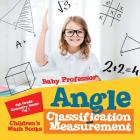 Angle Classification and Measurement - 6th Grade Geometry Books Vol I - Children's Math Books Cover Image