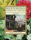 Restoring American Gardens: An Encyclopedia of Heirloom Ornamental Plants, 1640-1940  Cover Image