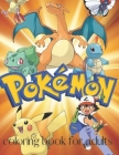Pokemon coloring book for adults: 50 pictures top Quality coloring book for adults ana kids ages 4-8 Cover Image