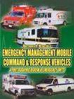 Emergency Management Mobile Command & Response Vehicles: A photographic review of emergency units Cover Image
