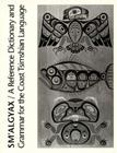 Sm'algyax: A Reference Dictionary and Grammar of the Coast Tsimshian Language Cover Image
