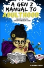 A Gen z manual to adulthood: Relationships, growth and self-care Cover Image