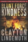 Blunt Force Kindness Cover Image