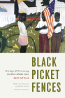 Black Picket Fences, Second Edition: Privilege and Peril among the Black Middle Class Cover Image
