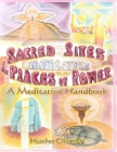 Sacred Sites and Places of Power: A Meditation Handbook Cover Image