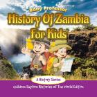 History Of Zambia For Kids: A History Series - Children Explore Histories Of The World Edition Cover Image