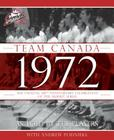 Team Canada 1972: The Official 40th Anniversary Celebration of the Summit Series Cover Image