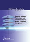 Exploring Semantic Technologies and Their Application to Nuclear Knowledge Management: IAEA Nuclear Energy Series No. Ng-T-6.15 Cover Image