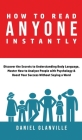 How to Read Anyone Instantly: Discover the Secrets to Understanding Body Language, Master How to Analyze People with Psychology & Boost Your Success Cover Image