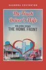 The Truck Driver's Wife: Holding Down The Home Front Cover Image