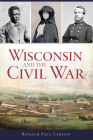 Wisconsin and the Civil War Cover Image