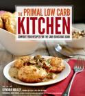 The Primal Low-Carb Kitchen: Comfort Food Recipes for the Carb Conscious Cook Cover Image