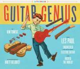 Guitar Genius: How Les Paul Engineered the Solid-Body Electric Guitar and Rocked the World Cover Image