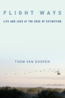 Flight Ways: Life and Loss at the Edge of Extinction (Critical Perspectives on Animals: Theory) Cover Image