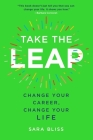 Take the Leap: Change Your Career, Change Your Life Cover Image