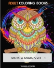 Adult Coloring Books (Mandala Animals Vol.1): Do you love to color? Do you love animals? How about animals that look like mandalas? Then you need Mand Cover Image