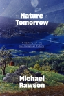 The Nature of Tomorrow: A History of the Environmental Future Cover Image