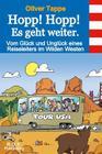 Hopp! Hopp! Es geht weiter.: Vom Glück und Unglück eines Reiseleiters in Wilden Westen Cover Image
