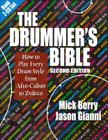 The Drummer's Bible: How to Play Every Drum Style from Afro-Cuban to Zydeco Cover Image