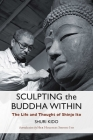 Sculpting the Buddha Within: The Life and Thought of Shinjo Ito Cover Image