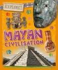 Explore!: Mayan Civilisation Cover Image