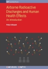 Airborne Radioactive Discharges and Human Health Effects: An introduction Cover Image