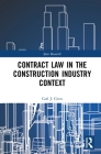 Contract Law in the Construction Industry Context (Spon Research) Cover Image