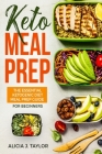 Keto Meal Prep: The essential Ketogenic Meal prep guide for beginners (30 Days Meal Prep) Cover Image