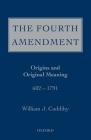 The Fourth Amendment: Origins and Original Meaning 602 - 1791 Cover Image