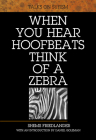 When You Hear Hoofbeats Think of a Zebra: Talks on Sufism Cover Image