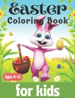Easter Coloring Book For Kids Ages 4-12: A Fun Activity Happy Easter Things For Kids all Ages (Easter Egg Hunt: Coloring Books for Kids & Toddlers) Cover Image