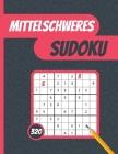 Mittelschweres Sudoku: 320 Sudoku-Rätsel mit mittlerem Schwierigkeitsgrad und Lösungen Cover Image