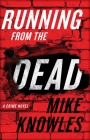 Running from the Dead: A Crime Novel Cover Image