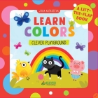 Learn Colors: A Lift-the-Flap Book (Clever Playground) Cover Image