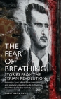 The Fear of Breathing: Stories from the Syrian Revolution: Stories from the Syrian Revolution (Oberon Modern Plays) Cover Image