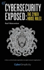 Cybersecurity Exposed: The Cyber House Rules Cover Image