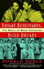 Bright Boulevards, Bold Dreams: The Story of Black Hollywood Cover Image