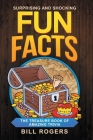 Surprising and Shocking Fun Facts: The Treasure Book of Amazing Trivia: Bonus Travel Trivia Book Included (Trivia Books, Games and Quizzes 1) Cover Image