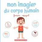 Mon imagier du corps humain: Livre éducatif pour faire découvrir aux tout-petits les parties du corps en français et en espagnol Cover Image