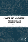 Comics and Videogames: From Hybrid Medialities to Transmedia Expansions (Routledge Advances in Game Studies) Cover Image