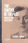 The Control Of The Past: Herbert Butterfield and the Pitfalls of Official History (IHR Shorts) Cover Image
